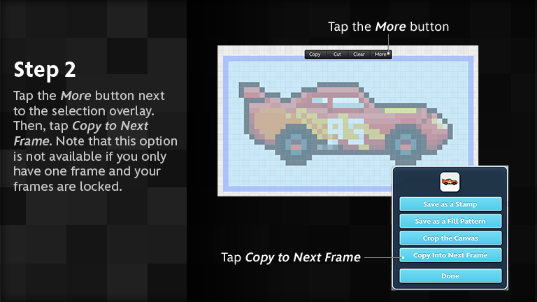 Tap the More button next to the selection overlay. Then, tap Copy to Next frame. Note that this option is not available if you only have one frame and your frames are locked.