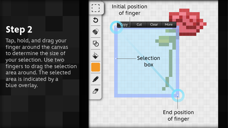 Tap, hold, and drag your finger around the canvas to determine size your selection.  Use two fingers to drag the selection area around.  The selected area is indicated by a blue overlay.